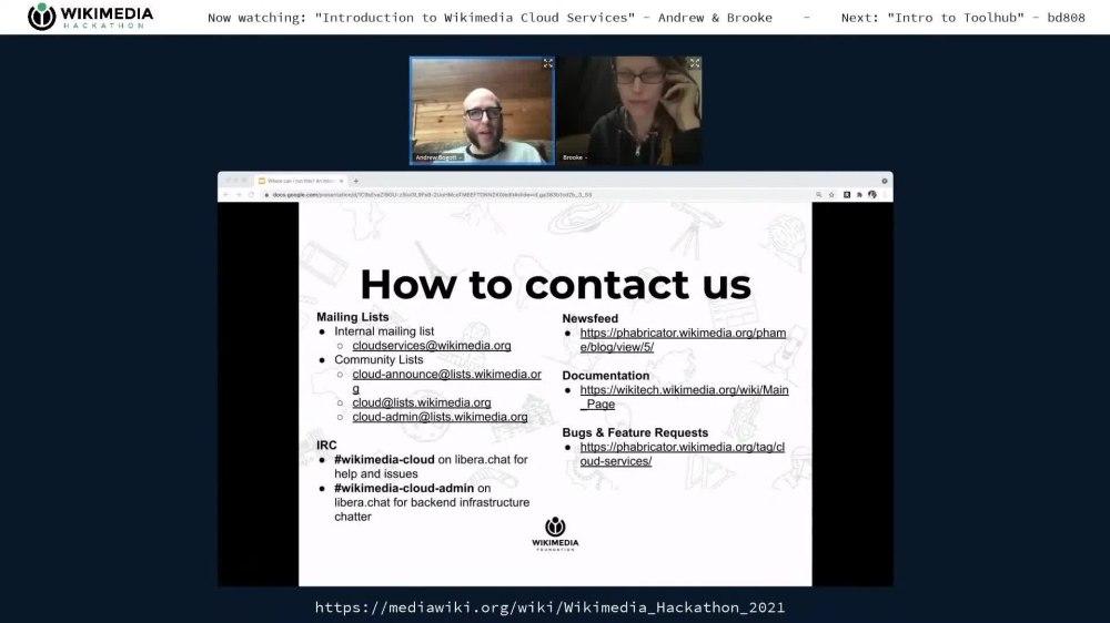 https://commons.wikimedia.org/wiki/File:Wikimedia_Hackathon_2021_-_An_introduction_to_Wikimedia_Cloud_Services.webm https://www.youtube.com/watch?v=RcZvwKEgDV4